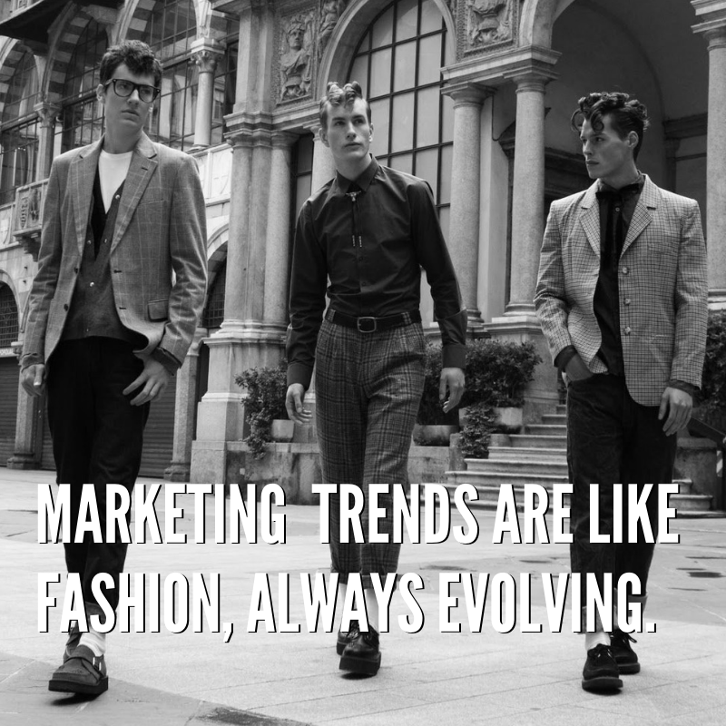 Marketing Trends Are Evolving